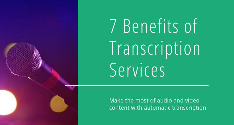 Benefits of Transcription